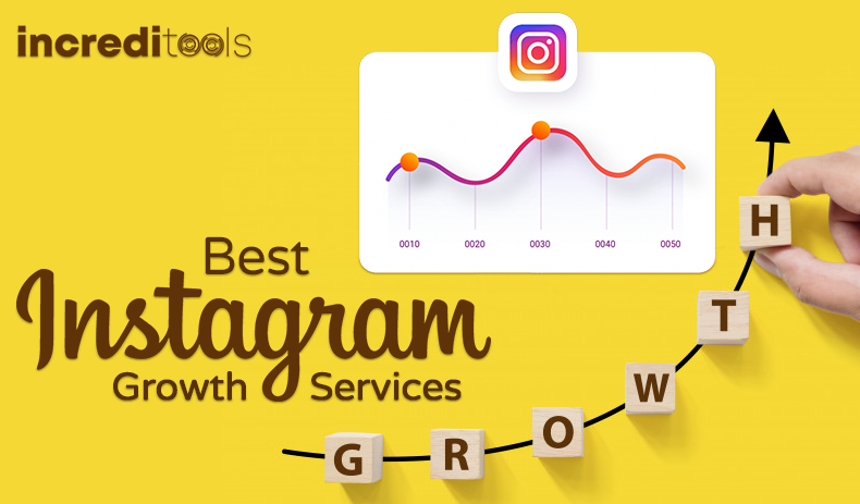 30 Best Instagram Growth Services (2021) - IncrediTools